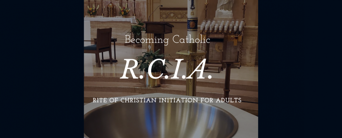 Becoming Catholic R.C.I.A.